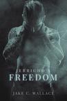 Jerricho's Freedom by Jake C. Wallace