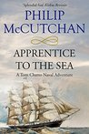 Apprentice to the Sea (Tom Chatto Naval Adventures #1)