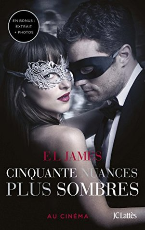 Cinquante Nuances Plus Sombres - Edition Bonus: Extrait Inedit Et Photos