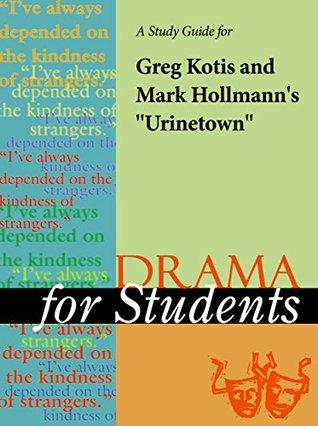"A Study Guide for Mark Hollmann/Greg Kotis's ""Urinetown"""