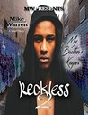 """""""Reckless 2"""" My Brother's Keeper"""