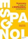 Grammaire d'usage de l'espagnol contemporain (HU Langues et civilisation anciennes espagnoles)