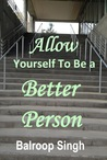 Allow Yourself To Be A Better Person