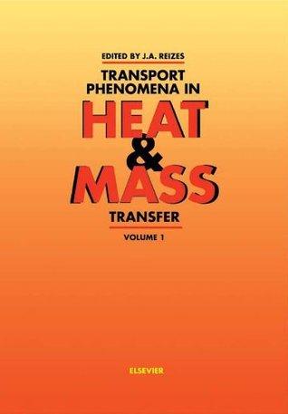 Transport Phenomena in Heat and Mass Transfer: Vols 1-2