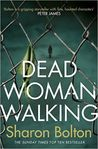 Dead Woman Walking by Sharon J. Bolton