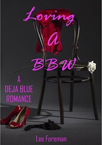 Loving A BBW: A Deja Blue Romance