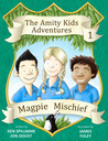 Magpie Mischief (The Amity Kids Adventures Book #1)
