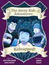Kidnapped! (The Amity Kids Adventures #3)