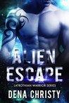 Alien Escape (Latrothian Warrior, #3)