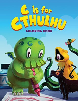 C is for Cthulhu Coloring Book by Greg Murphy