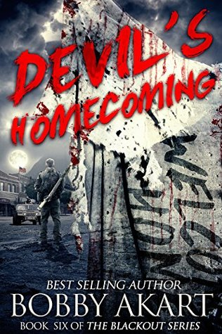 Devil's Homecoming: A Post Apocalyptic EMP Survival Fiction Series (The Blackout Series Book 6)