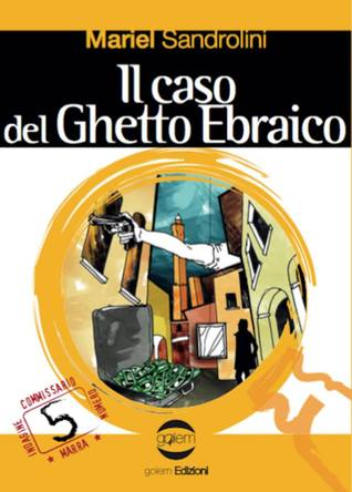 Il caso del Ghetto Ebraico by Mariel Sandrolini