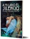 A mi lado el silencio by Sylvia Roldán Prieto