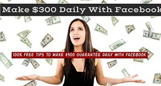 Make $300 daily with Facebook