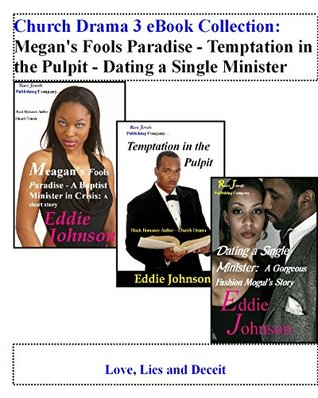 Church Drama 3 eBook Collection - Megan's Fools Paradise - Temptation in the Pulpit - Dating a Single Minister: Love, Lies and Deceit