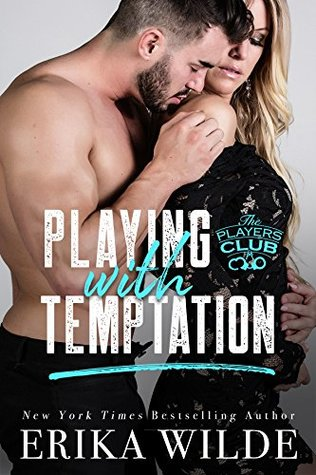Playing with Temptation (The Players Club, #1) by Erika Wilde