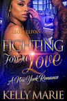 Fighting for Our Love by Kelly Marie