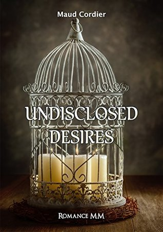 Undisclosed Desires Tome 1