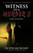 Witness to a Murder 3: The ...