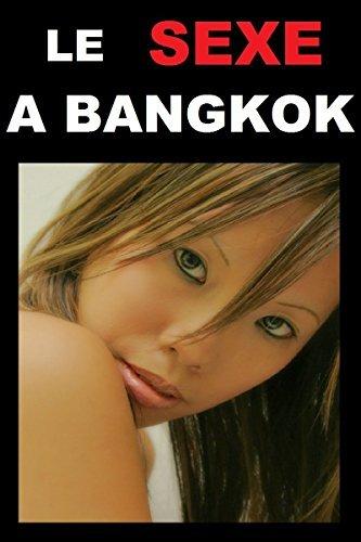 Bangkok : Le guide du sexe en voyage (Aphrodite France t. 1)