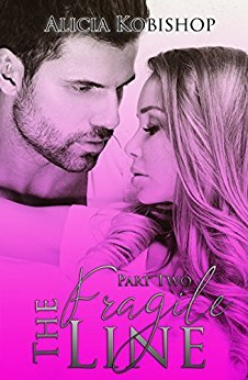 The Fragile Line: Part Two (The Fragile Line, #2)