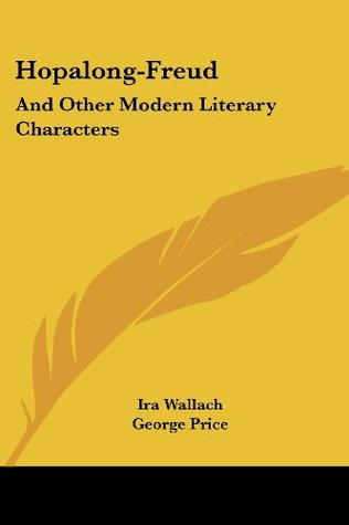 Hopalong-Freud: And Other Modern Literary Characters