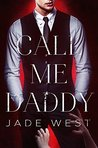 Call Me Daddy by Jade West