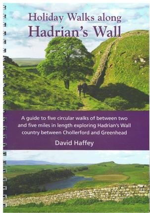 Holiday Walks Along Hadrian's Wall: A Guide to Five Circular Walks of Between Two and Five Miles in Length Exploring Hadrian's Wall Country Between Chollerford and Greenhead