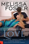 Whisper of Love (The Bradens at Peaceful Harbor #5; The Bradens #17; Love in Bloom #36)