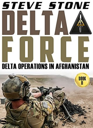Delta Force: Delta Force Operations in Afghanistan