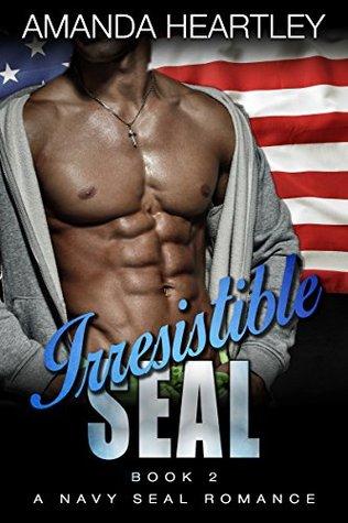 Irresistible SEAL Book 2 EPUB