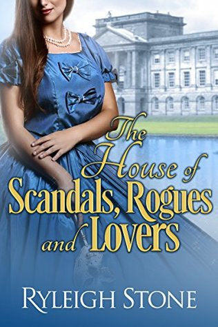 The House of Scandals, Rogues, and Lovers (Historical Romance Novel)
