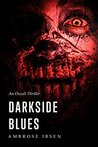 Darkside Blues by Ambrose Ibsen