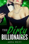 The Dirty Billionaires: A Power Couple Romance: A Bad Boy Billionaire Romance Novella (Dirty Romances Book 3)