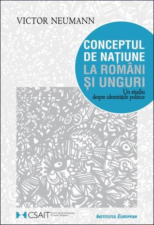 conceptul-de-naiune-la-romni-i-unguri-un-studiu-despre-identitile-politice