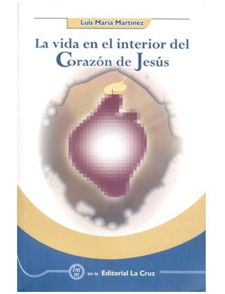 La Vida en el Interior del Corazón de Jesús