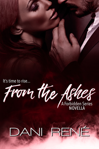 From the Ashes - A Forbidden Series Novella by Dani René