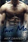 Save Me (Rescue Me, #1)