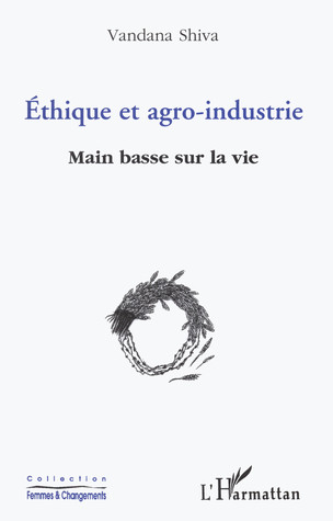 Éthique et agro-industrie. Main basse sur la vie