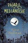 Pájaro de medianoche by Alice Hoffman
