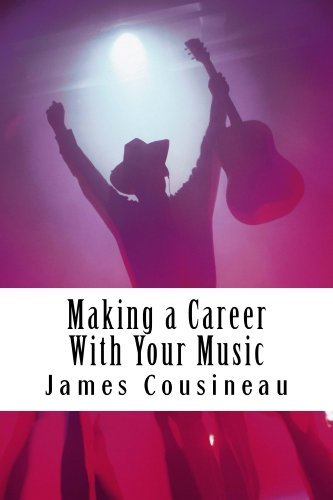 Making a Career With Your Music: Learn about the Music Business and how to increase your exposure to new fans