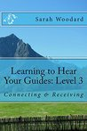 Learning to Hear Your Guides: Level 3: Connecting & Receiving