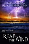 Reap the Wind (Touch the Wind, #3)