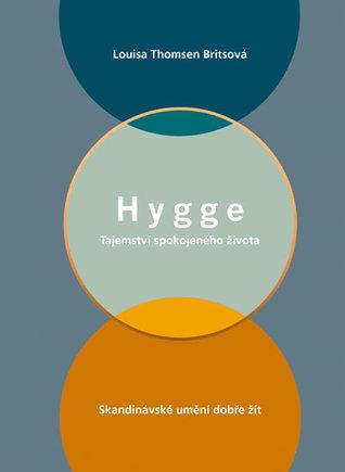 Hygge - Tajemství spokojeného života by Louisa Thomsen Brits