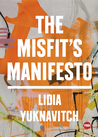 The Misfit's Manifesto by Lidia Yuknavitch