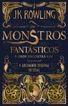 Monstros Fantásticos e Onde Encontrá-los by J.K. Rowling