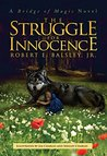The Struggle for Innocence: A Bridge of Magic Novel