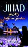 Jihad In My Saffron Garden