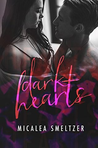 Dark Hearts by Micalea Smeltzer