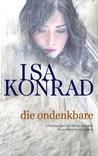 Die ondenkbare by Isa Konrad